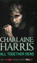 All Together Dead Charlaine Harris