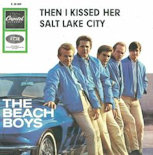 The Beach Boys and then I kissed her