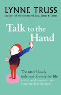 Talk to the Hand by Lynn Truss