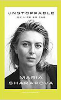 Unstoppable biography by Maria Sharapova